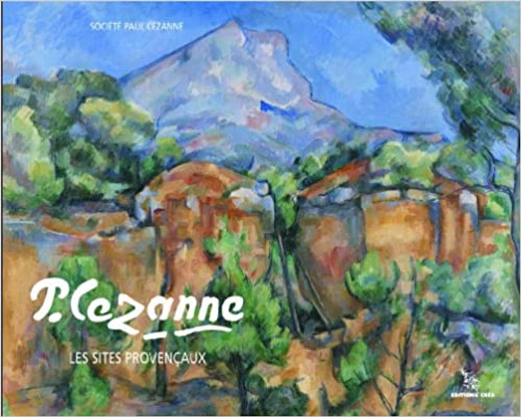 P. Cezanne : Les sites provençaux  