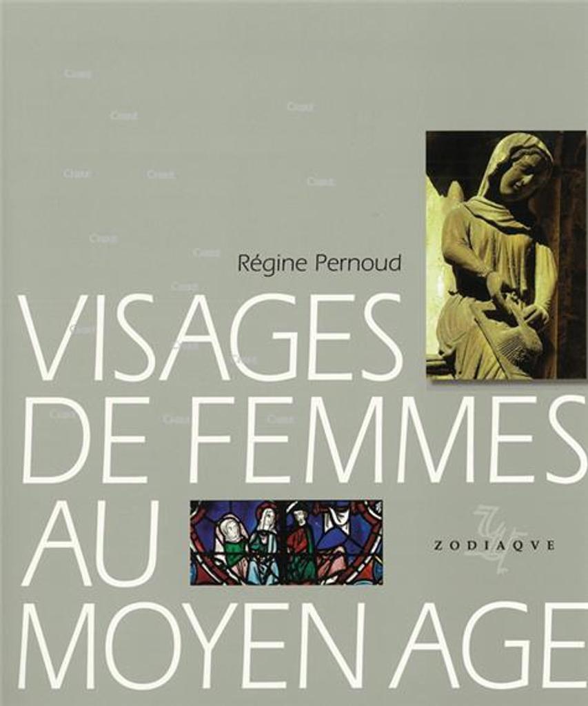 Visages de femmes au Moyen Age / Régine Pernoud | Pernoud, Régine. Auteur