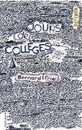 Jours de collèges / Bernard Friot | Friot, Bernard. Auteur