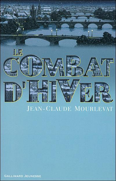 Le combat d'hiver / Jean-Claude Mourlevat   Mourlevat, Jean-Claude ((1952...)). Auteur