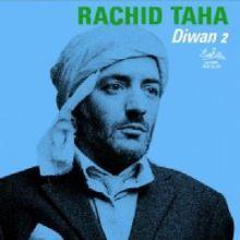 Diwan 2 / Rachid Taha   Taha, Rachid