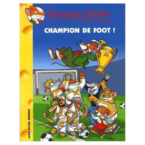 Géronimo Stilton. 28. Champion de foot ! / Geronimo Stilton | Stilton, Geronimo. Auteur