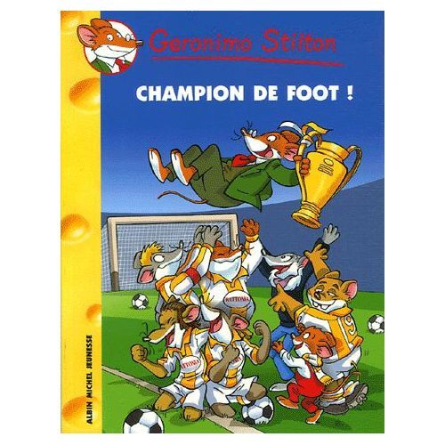 Géronimo Stilton. 28. Champion de foot ! / Geronimo Stilton | Stilton, Geronimo. Auteur