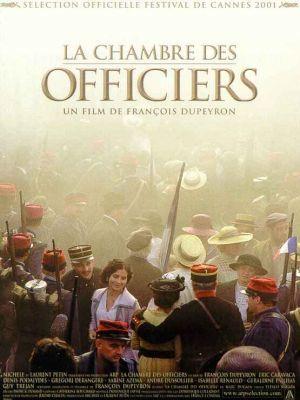 La chambre des officiers / François Dupeyron (réal)   Dupeyron, François. Metteur en scène ou réalisateur. Scénariste