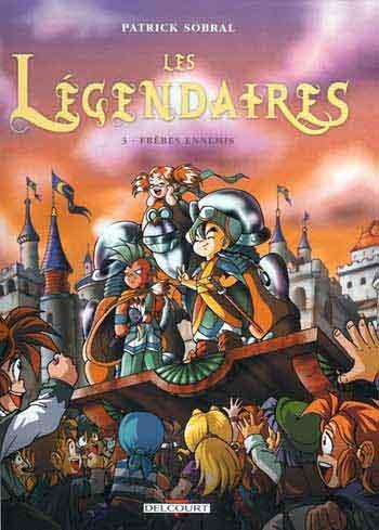 Les légendaires. 3, Frères ennemis / Patrick Sobral | Sobral, Patrick (1972-....). Auteur