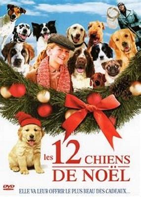 Les 12 chiens de Noël / Un film de Keith Merrill   Merrill, Keith. Metteur en scène ou réalisateur