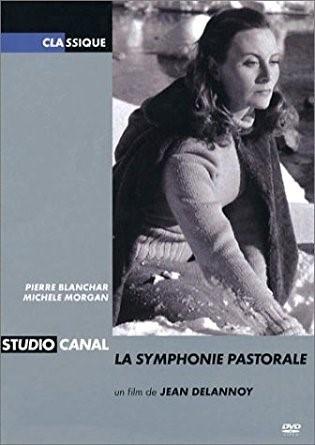 La symphonie pastorale / Jean Delannoy (réal)   Delannoy, Jean. Metteur en scène ou réalisateur. Scénariste