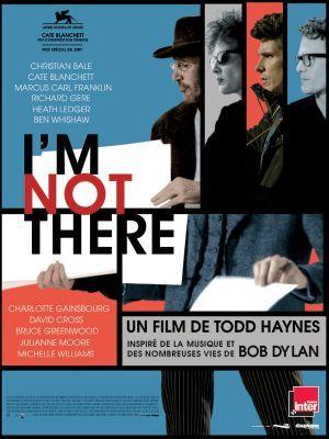 I'm Not There. I am Not There / Todd Haynes (réal) | Haynes, Todd. Metteur en scène ou réalisateur. Scénariste