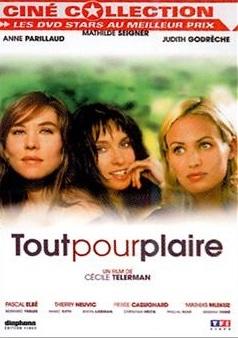 Tout pour plaire / Cécile Telerman (réal) | Telerman, Cécile. Metteur en scène ou réalisateur. Scénariste. Producteur