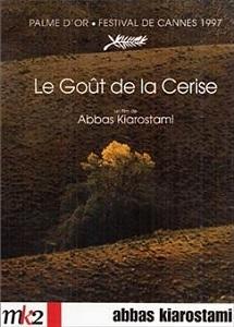 Le goût de la cerise / Abbas Kiarostami (réal)   Kiarostami, Abbas. Metteur en scène ou réalisateur. Scénariste