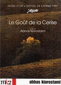 Le goût de la cerise / Abbas Kiarostami (réal) | Kiarostami, Abbas. Metteur en scène ou réalisateur. Scénariste
