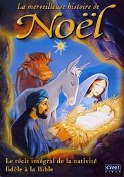 La merveilleuse histoire de Noël.  