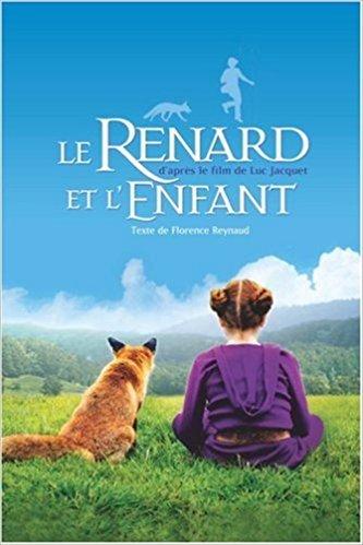 Le renard et l'enfant / Un film de Luc Jacquet   Jacquet, Luc. Auteur