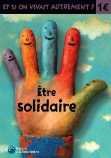 Etre solidaire / textes de Hélène Binet et Emmanuelle Vibert | Binet, Hélène. Auteur