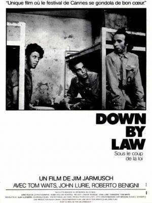 Down By Law / Jim Jarmusch (réal) | Jarmusch, Jim (1953-....). Metteur en scène ou réalisateur. Scénariste