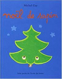 Noël de sapin / Michel Gay | Gay, Michel (1947-....). Auteur