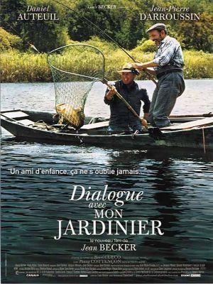 Dialogue avec mon jardinier / Jean Becker (réal) | Becker, Jean. Metteur en scène ou réalisateur