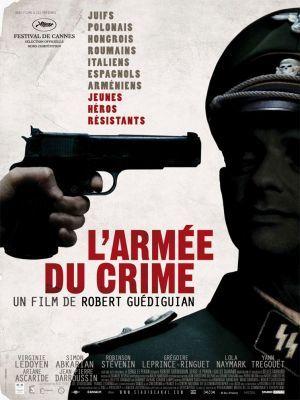 L' armée du crime / Robert Guédiguian (réal)   Guédiguian, Robert. Metteur en scène ou réalisateur. Scénariste