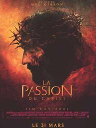 La Passion du Christ / Mel Gibson (réal)   Gibson, Mel. Metteur en scène ou réalisateur. Scénariste