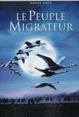 Le peuple migrateur / Jacques Perrin, Jacques Cluzeau et Michel Debats (réal)   Perrin, Jacques. Metteur en scène ou réalisateur. Scénariste. Narrateur