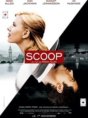 Scoop / Woody Allen (réal) | Allen, Woody ((1935-...)). Metteur en scène ou réalisateur. Scénariste