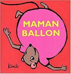 Maman ballon / Kimiko   Kimiko (1963-....). Auteur