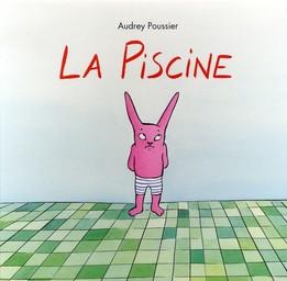 La piscine / Audrey Poussier   Poussier, Audrey. Auteur