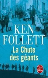 Le Siècle. 1, La Chute des géants / Ken Follett | Follett, Ken. Auteur
