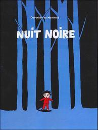 Nuit noire / Dorothée de Monfreid   Monfreid, Dorothée de. Auteur