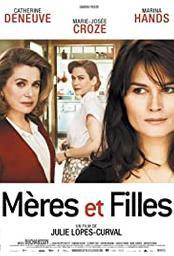 Mères et filles / Julie Lopes-Curval (réal) | Lopes-Curval, Julie. Monteur. Scénariste