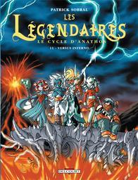 Les Légendaires : Le cycle d'Anathos. 11, Versus inferno / Patrick Sobral   Sobral, Patrick (1972-....). Auteur
