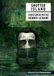Shutter Island / illustrations Christian de Metter   Metter, Christian de. Illustrateur