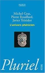 L' univers phénicien / Pierre Rouillard, Michel Gras, Javier Teixidor   Rouillard, Pierre (1948-....). Auteur