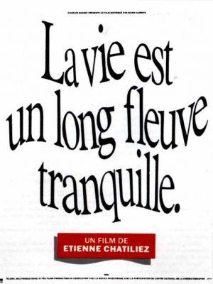 La vie est un long fleuve tranquille / Etienne Chatiliez (réal) | chatiliez, Etienne. Metteur en scène ou réalisateur. Scénariste