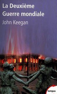 La Deuxième Guerre mondiale / John Keegan | Keegan, John (1934-....). Auteur