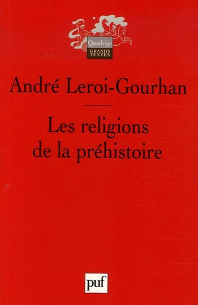 Les religions de la préhistoire : paléolithique / André Leroi-Gourhan | Leroi-Gourhan, André (1911-1986). Auteur
