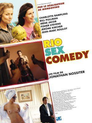 Rio Sex Comedy / Jonathan Nossiter (réal) | Nossiter, Jonathan. Metteur en scène ou réalisateur. Scénariste. Producteur