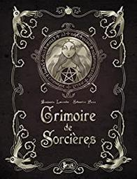 Grimoire de sorcières / texte Benjamin Lacombe, Sébastien Perez | Lacombe, Benjamin (1982-....). Auteur