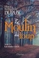 Le moulin du loup. 3, Les tristes noces / Marie-Bernadette Dupuy | Dupuy, Marie-Bernadette (1952-....). Auteur