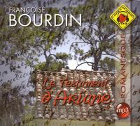 Le testament d'Ariane (livre audio) / Françoise Bourdin   Bourdin, Françoise (1952-...). Auteur