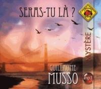 Seras-tu là ? (Livre Audio) / Guillaume Musso | Musso, Guillaume. Auteur