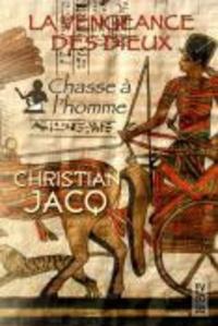 La vengeance des dieux (Livre Audio). T1, Chasse à l'homme / Christian Jacq | Jacq, Christian. Auteur