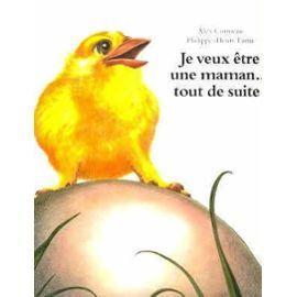 Je veux être une maman... tout de suite ! / Alex Cousseau | Cousseau, Alex (1974-....). Auteur