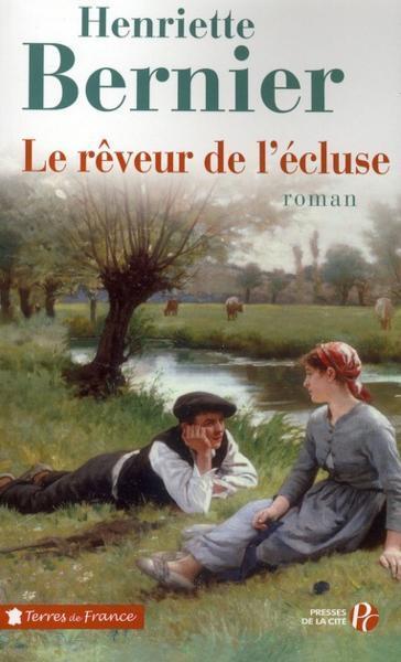 Le reveur de l'écluse / Henriette Bernier   Bernier, Henriette. Auteur