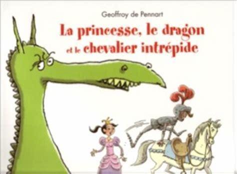 La princesse, le dragon et le chevalier intrépide / Geoffroy de Peynnart   Peynnart, Geoffroy de. Auteur
