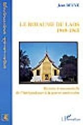 Le royaume du Laos, 1949-1965 : histoire événementielle de l'indépendance à la guerre américaine / Jean Deuve | Deuve, Jean (1918-2008). Auteur