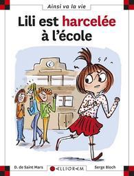 Lili est harcelée à l'école / Dominique de Saint-Mars | Saint-Mars, Dominique de. Auteur