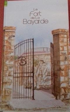 Le Fort de la Bayarde / Vincent Blondel, Roger Reineri, Philippe Voyenne | Blondel, Vincent. Auteur
