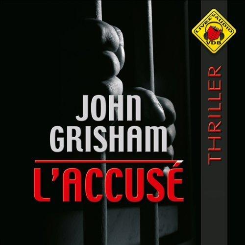 L' accusé (Livre Audio) / John Grisham | Grisham, John. Auteur