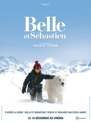 Belle et Sébastien / Nicolas Vanier (réal)   Vanier, Nicolas. Monteur. Scénariste